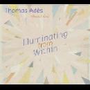 thomas adès (winston choi) - illuminating from within