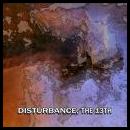 disturbance - the 13th
