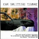 ear splitting timbre - ear splitting timbre