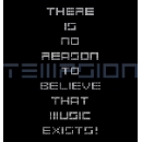 tempsion - there is no reason to believe that music  exists!