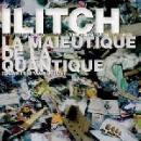 ilitch (thierry müller) - la maïeutique de la quantique (quantum maieutics)