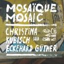 christina kubisch - eckehard güther - mosaïque mosaic