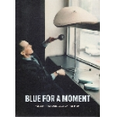 sven-ake johansson in a film by antoine prum  - blue for a moment