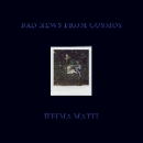 bad news from cosmos - heima matti