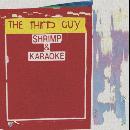 The Third Guy - Shrimp & Karaoke