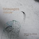 Jean-Luc Guionnet & Le GGRIL - Tatouages miroir