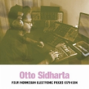 otto sidharta - four indonesian electronic pieces 79-84