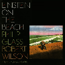 Philip Glass & Robert Wilson - Einstein On The Beach