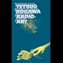 tetsuo kogawa - radio-art