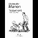 christophe manon - testament (d'après françois villon)