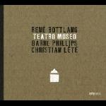 rené bottlang - barre phillips - christian lété - teatro museo