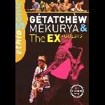 stéphane jourdain - gétatchèw mèkurya & the ex + guests