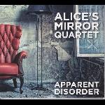 alice's mirror quartet - apparent disorder