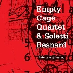 empty cage quartet - soletti besnard  - take care of floating