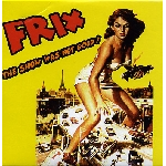 frix - the show was not good !