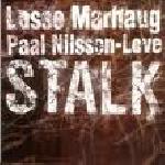 lasse marhaug - paal nilsen-love - stalk