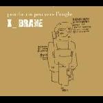 x brane (bertrand gauguet - jean-sébastien mariage - mathias pontevia) - penche un peu vers l'angle