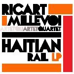 the ricart / millevoi quartet - haitian rail