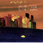 Archie Shepp & Jason Moran –  - Let My People Go