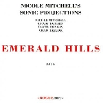nicole mitchell's sonic projections - emerald hills