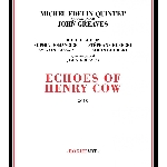 michel edelin quintet + john greaves - echoes of henry cow