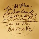 Joe McPhee / charlie McPhee / graham Lambkin / oliver Lambkin - live in the batcave