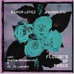 ramon lopez flowers trio - flowers of piece