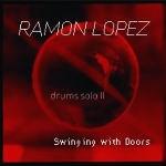 ramon lopez - drums solo II swinging doors