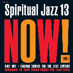 V/A - Spiritual Jazz 13: Now! Part One / Modern Sounds For The 21st Century
