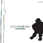 luis vicente trio (francesco valente - oori shalev) - outeiro