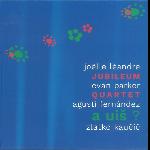Jubileum Quartet (joëlle léandre - evan parker - agusti fernandez) - A Uiš ?