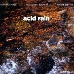 noël akchoté - jean-marc foussat - roger turner - acid rain
