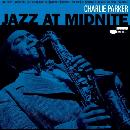 Charlie Parker - Jazz At Midnite (RSD 2020)
