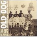 old dog - by any other name
