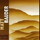 matt bauder - paper gardens