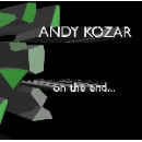 andy kozar - on the end ...