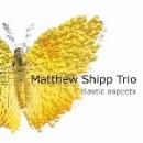 matthew shipp trio (michael bisio - whit dickey) - elastic aspects
