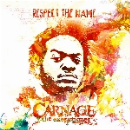 carnage the executioner (ill chemistry) - respect the name