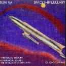 sun ra - spaceship lullaby