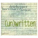 philippe deschepper - laurent hoevenaers - olivier benoit - (un)written