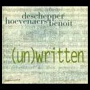 philippe deschepper - laurent hoevenaers - olivier benoit - (un)written