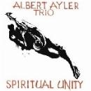 Albert Ayler Trio - Spiritual Unity