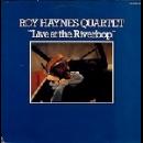 roy haynes quartet - live at the riverbop
