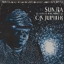 Sun Ra And His Solar Arkestra - On Jupiter