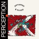 Perception - & friends