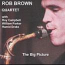 rob brown quartet - the big picture