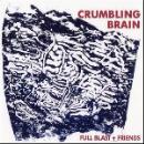 full blast + friends : brötzmann - pliakas - wertmüller - haino - evans - williams - crumbling brain