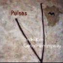 jin hi kim - gerry hemingway - pulses