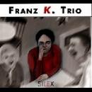 franz k. trio - silex