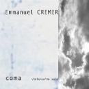 emmanuel cremer - coma (violoncelle solo)